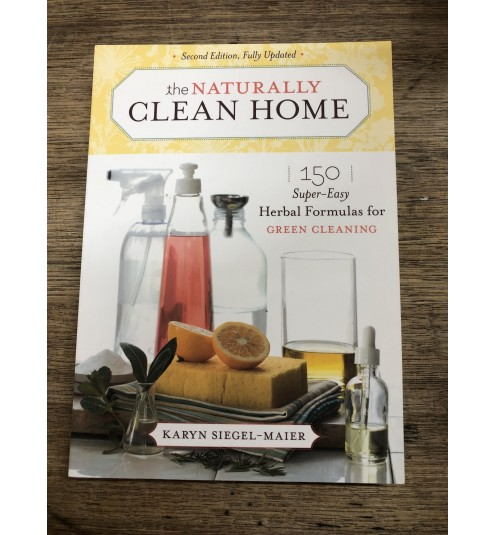 The Naturally Clean Home (Second Edition Fully Updated)